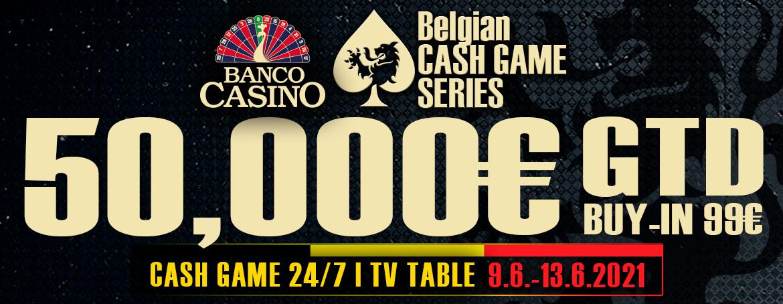 Belgian Cash Game Series bringt eine richtige Cashgame-Action und attraktives Turnier mit €50.000 GTD!