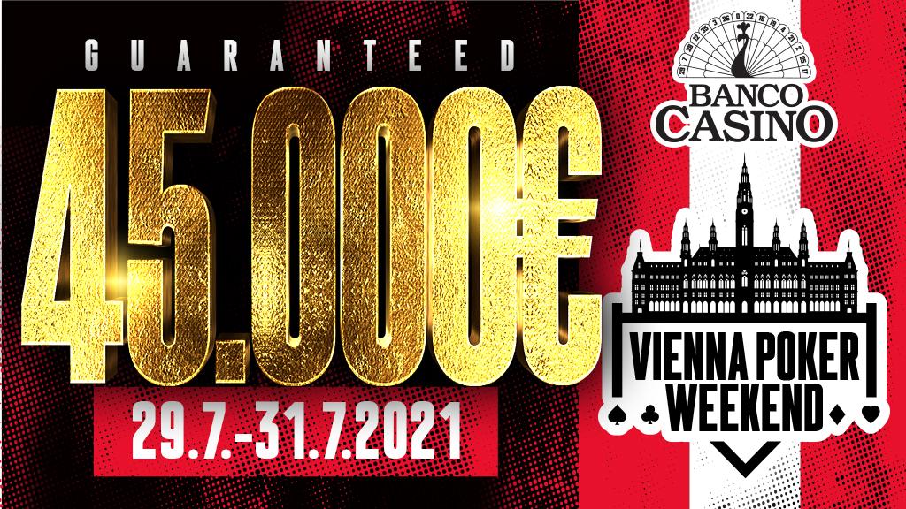 Vienna Poker Weekend s celkovou garanciou 45,000€ na konci júla od 29.7. do 31.7.2021!